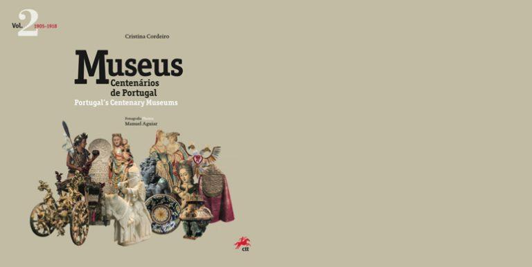"""O Museu na Coleção """"Museus Centenários de Portugal"""""""
